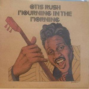 Vinyl LP Otis Rush – Mourning In The Morning VG+